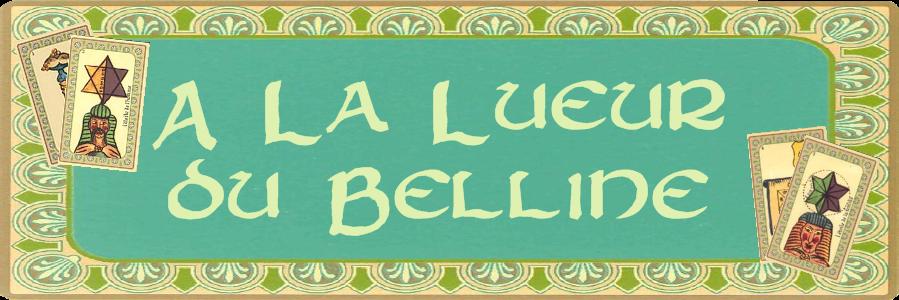 A la lueur du Belline...