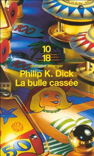 La bulle cassée - Philip K. Dick