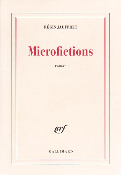 Microfictions - Régis Jauffret