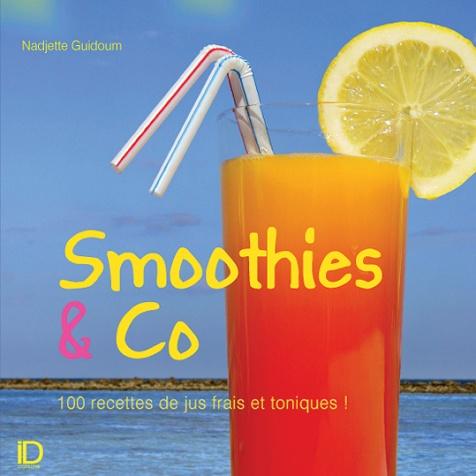 Smoothies & Co – 100 recettes de jus frais et toniques