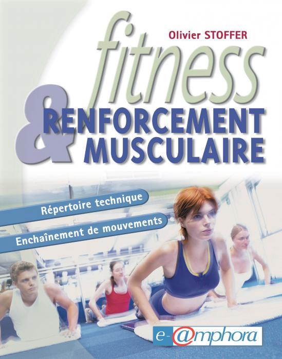 Fitness et renforcement musculaire : Répertoire technique - Enchaînement de mouvements