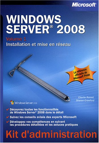 Windows Server 2008 : Volume 1, Installation et mise en réseau