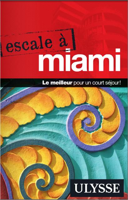 Escale à Miami : Le meilleur pour un court séjour