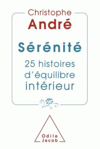 Sérénité, 25 histoires d'équilibre intérieur - Christophe André