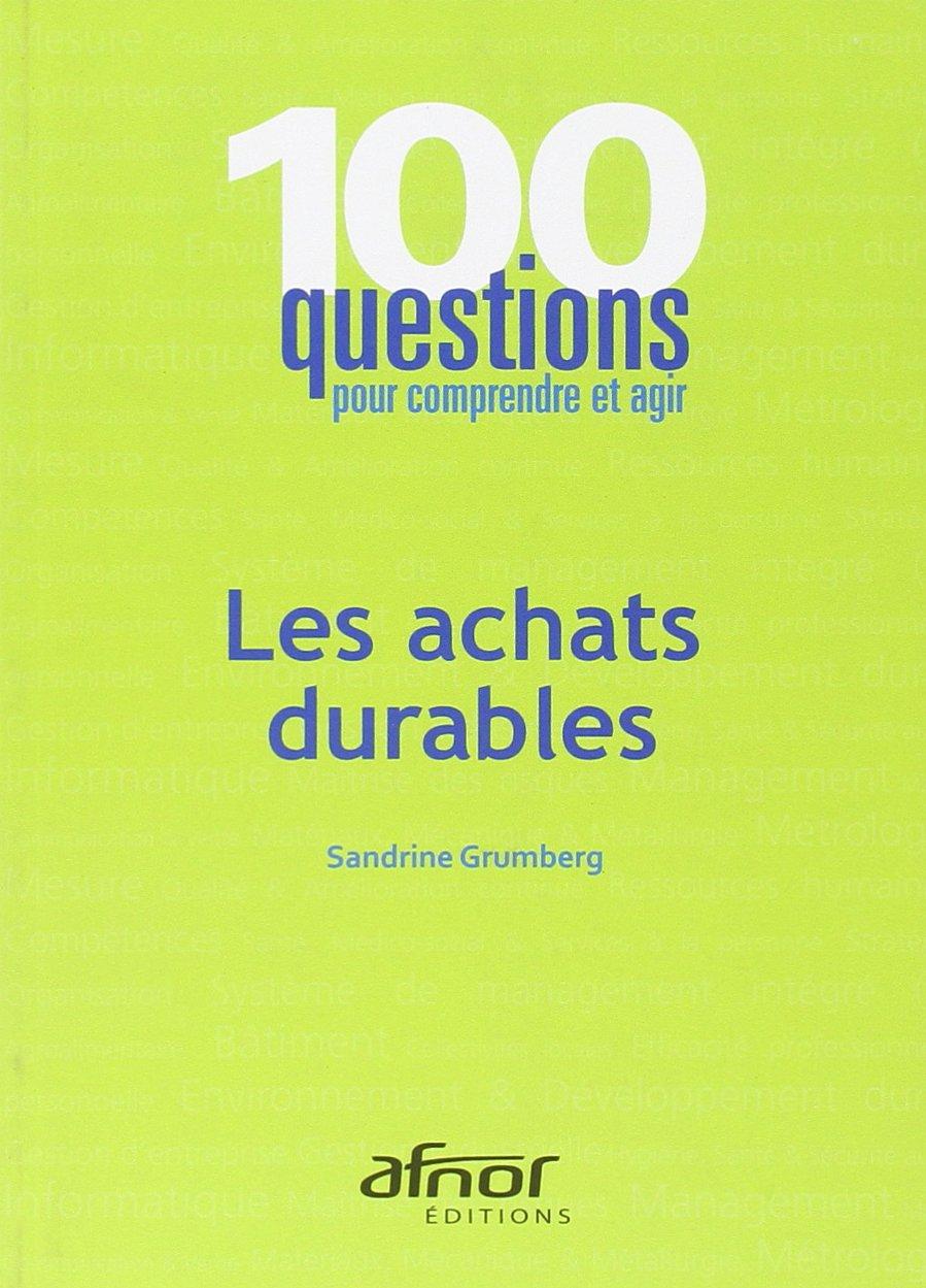 100 questions pour comprendre et agir - Les achats durables