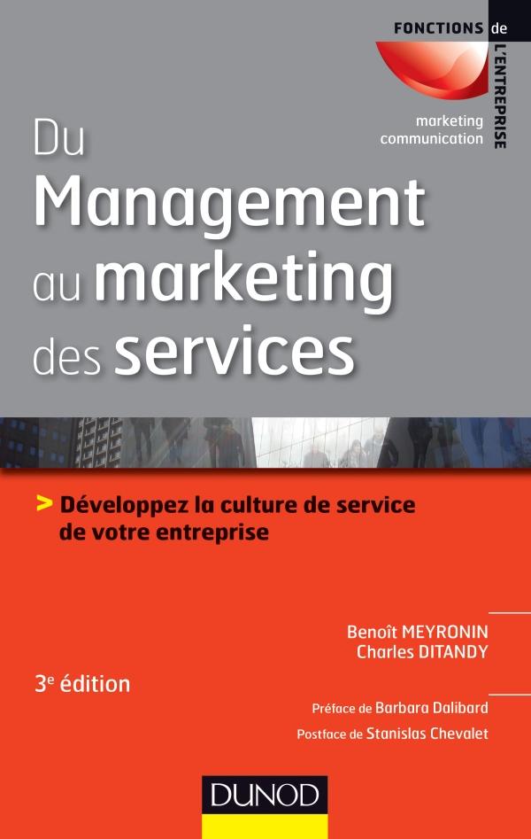 Du management au marketing des services : Développez la culture de service de votre entreprise