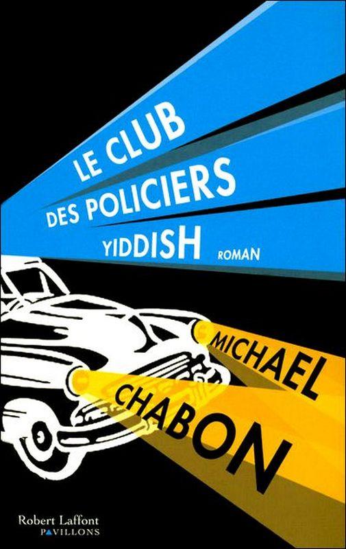 Michael Chabon - Le Club des policiers yiddish