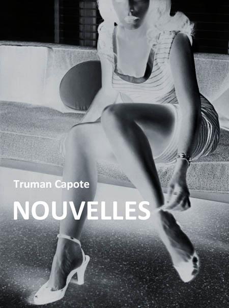 Truman Capote - Nouvelles 1943-1982
