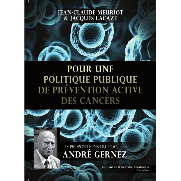 Pour une politique publique de prévention active des cancers (Les propositions du Docteur Gernez)