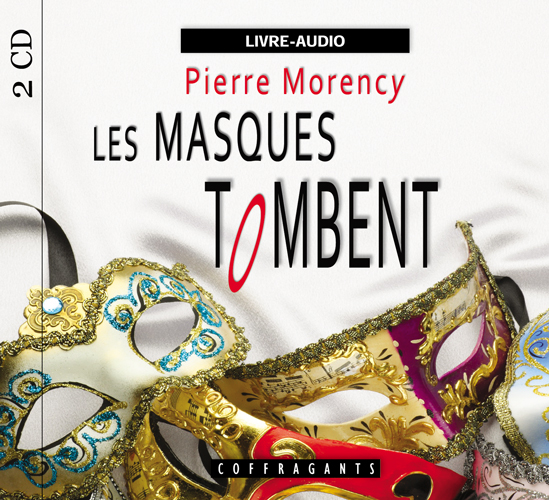 Pierre Morency - Les masques tomben