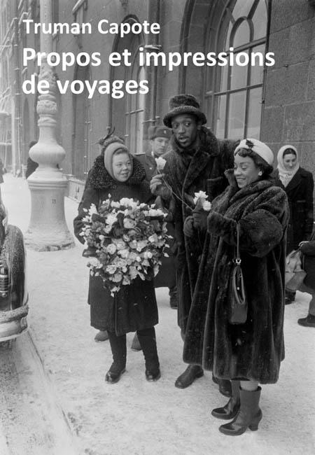 Truman Capote - Propos et impressions de voyages 1946-1980 - ePub