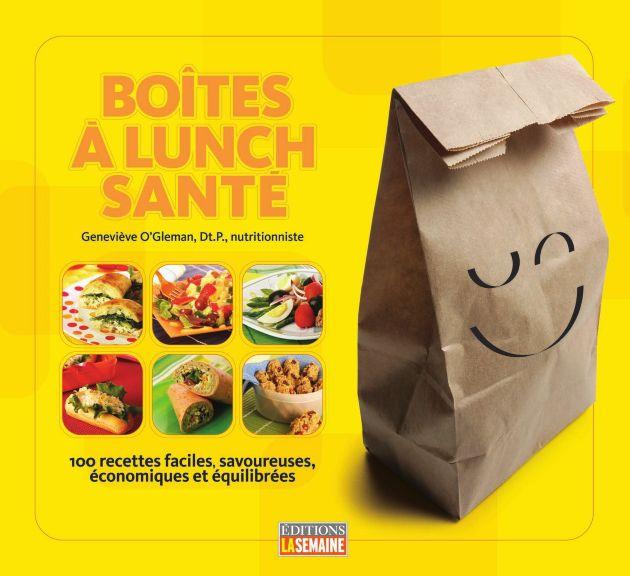 Boîtes à lunch santé : 100 recettes faciles, savoureuses, économiques et équilibrées