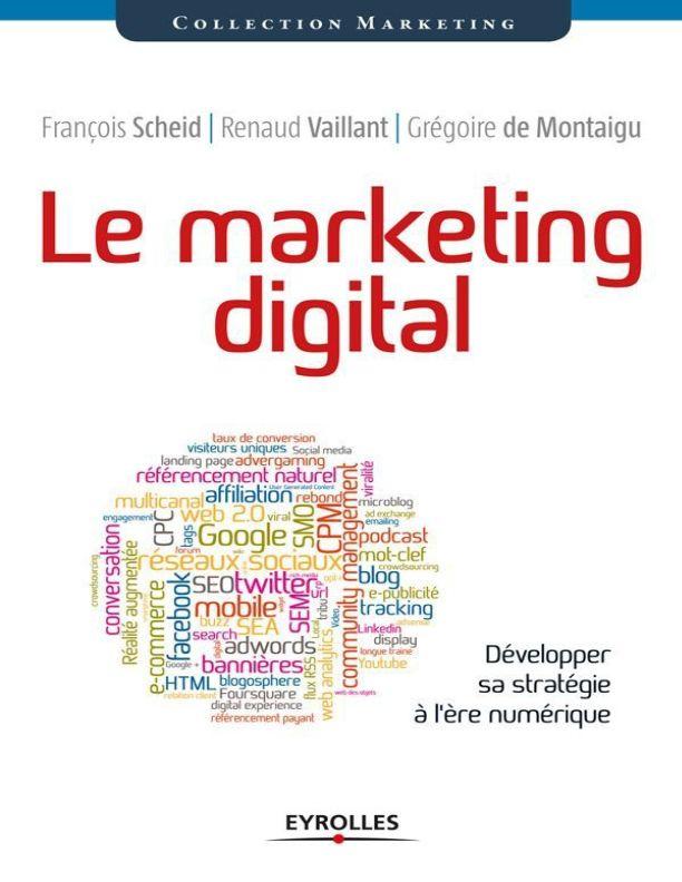 Le marketing digital : Développer sa stratégie à l'ère numérique