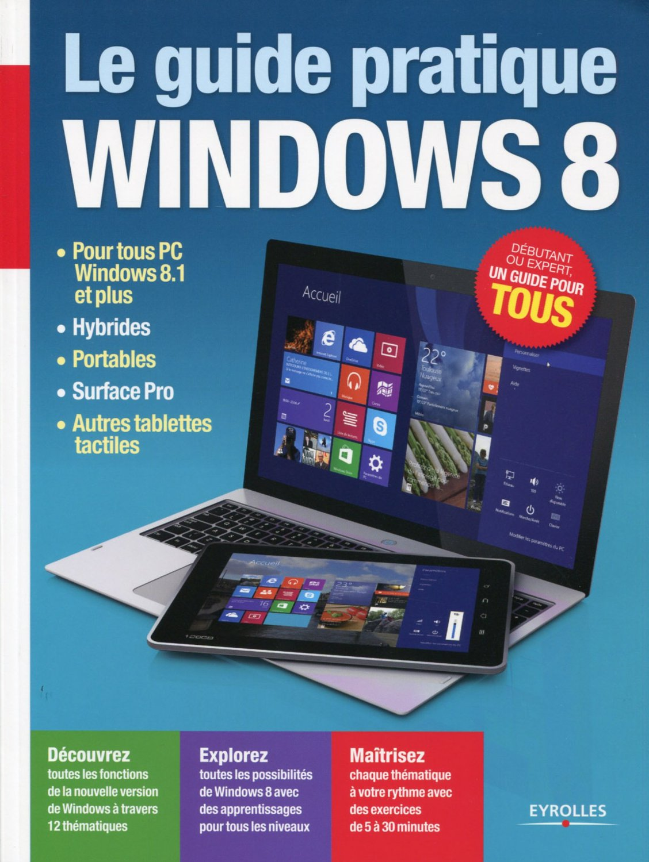 Le guide pratique Windows 8 French