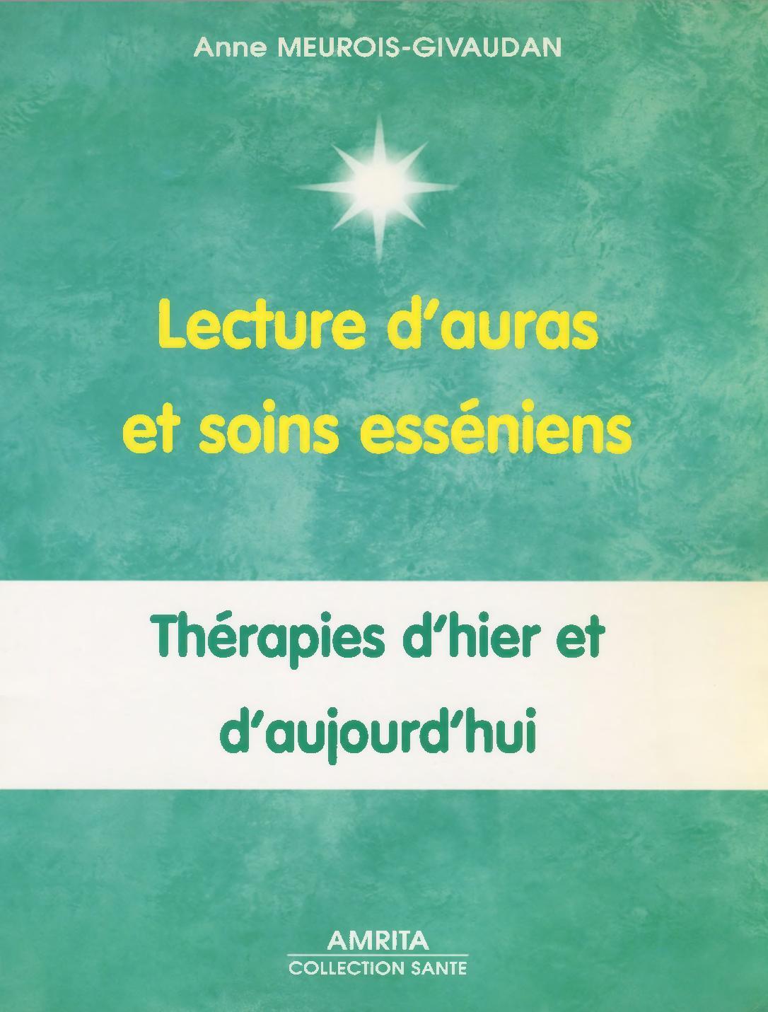 télécharger Lecture d'auras et soins esséniens : Thérapies d'hier et d'aujourd'hui