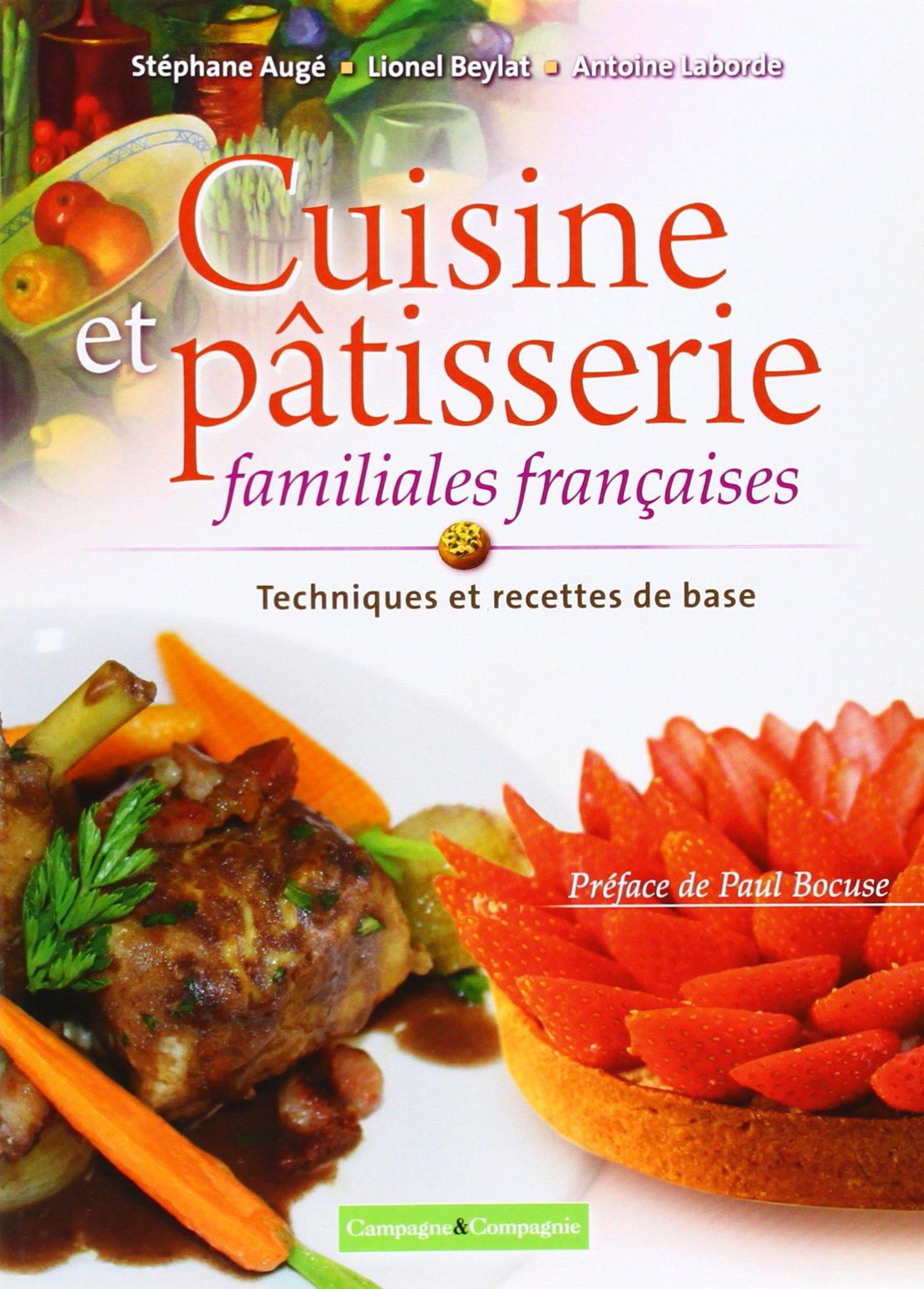 Cuisine et pâtisserie familiales françaises : Technique et recettes de base