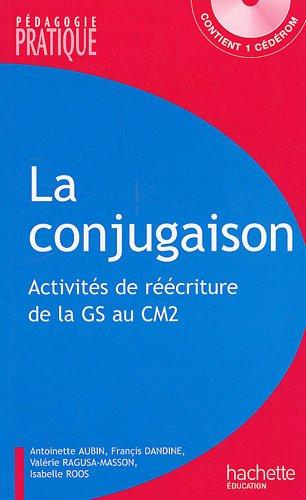 Conjugaison : 110 activités de réécriture de la GS au CM2
