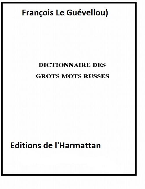 Dictionnaire des gros mots russes par Le Guevellou