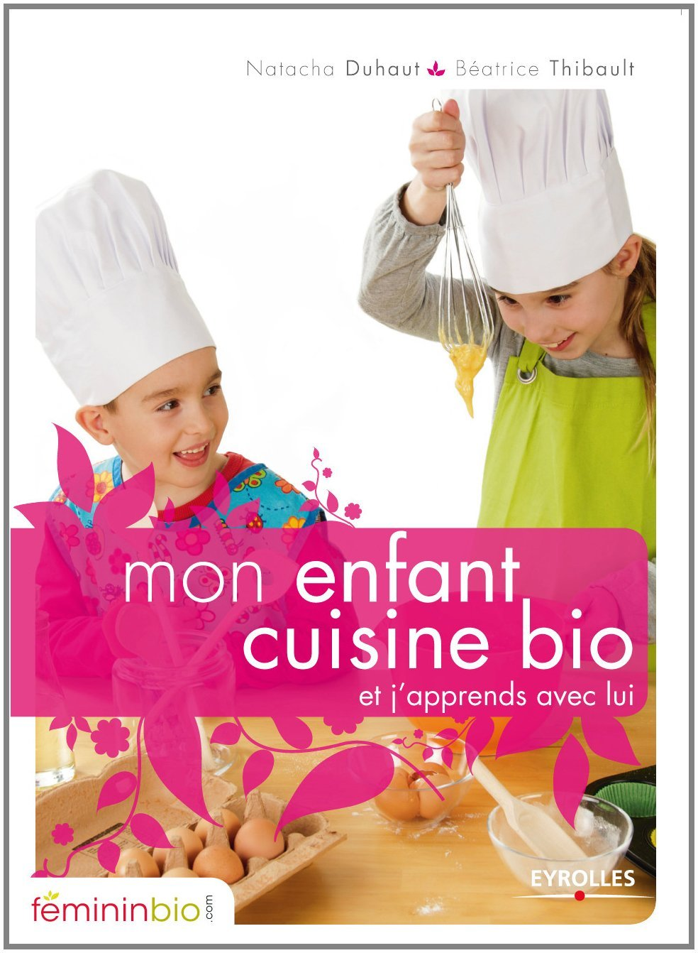 Mon enfant cuisine bio : Et j apprends avec lui