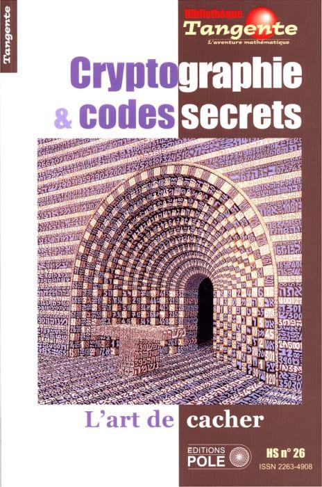 Cryptographie et codes secrets : L art de cacher