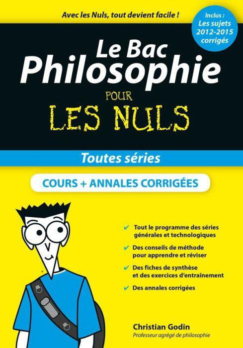 Le Bac Philosophie pour les Nuls [2015]