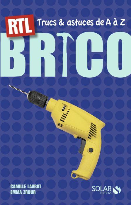 Brico : Trucs et astuces de A à Z