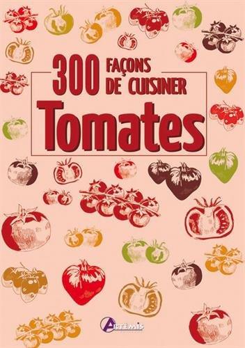 Tomates : 300 façons de cuisiner