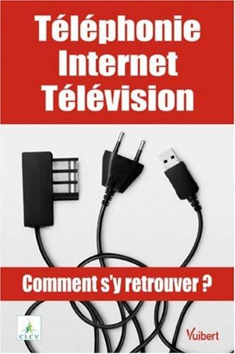 Téléphonie, Internet, télévision : Comment s'y retrouver ?