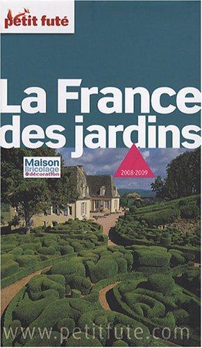Petit Futé : La France des jardins