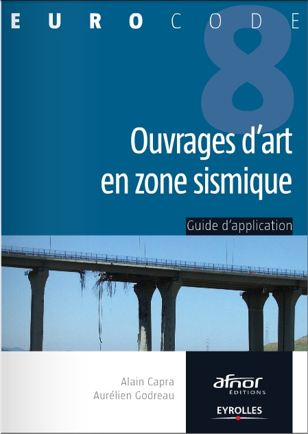 Ouvrages d'art en zone sismique : Guide d'application de l'Eurocode 8