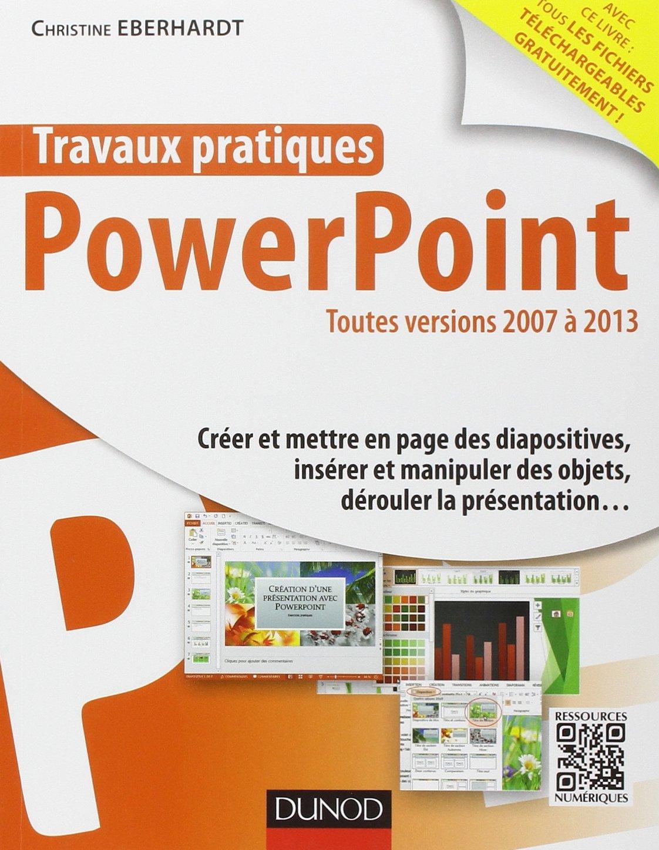 Travaux pratiques avec PowerPoint - Toutes versions 2007 à 2013