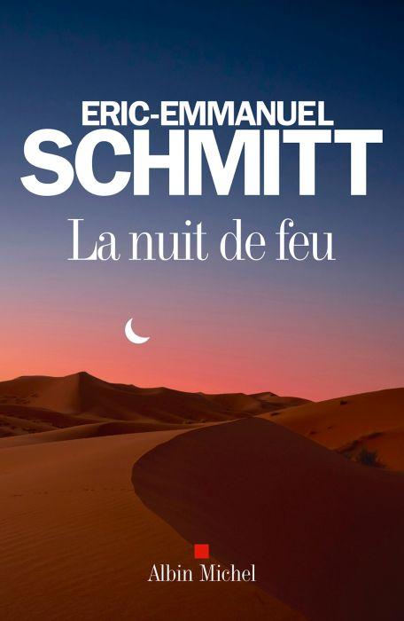 Eric-Emmanuel Schmitt - La nuit de feu