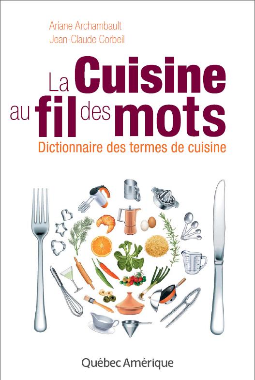 t l charger la cuisine au fil des mots dictionnaire des termes de cuisine pdf french. Black Bedroom Furniture Sets. Home Design Ideas