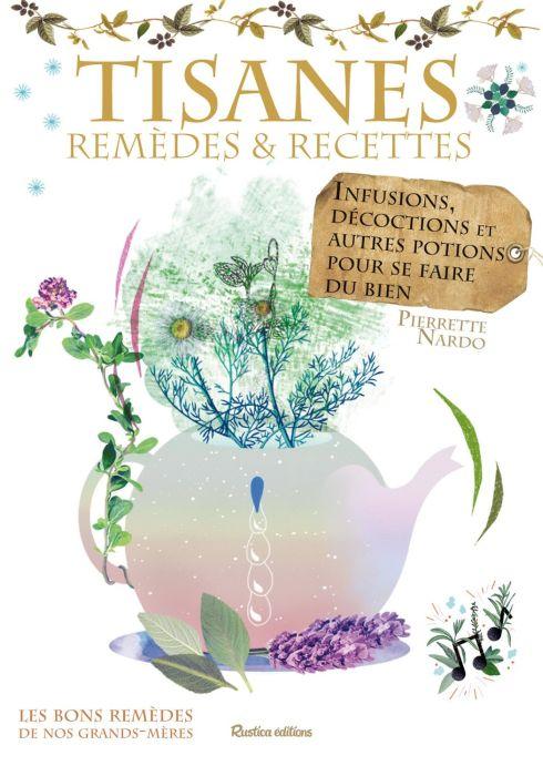 Tisanes : remèdes et recettes