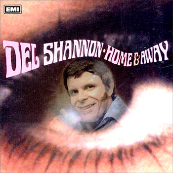 Del Shannon - Home And Away (1967)/The Further Adventures Of Charles Westover (1968) 151030084826897695