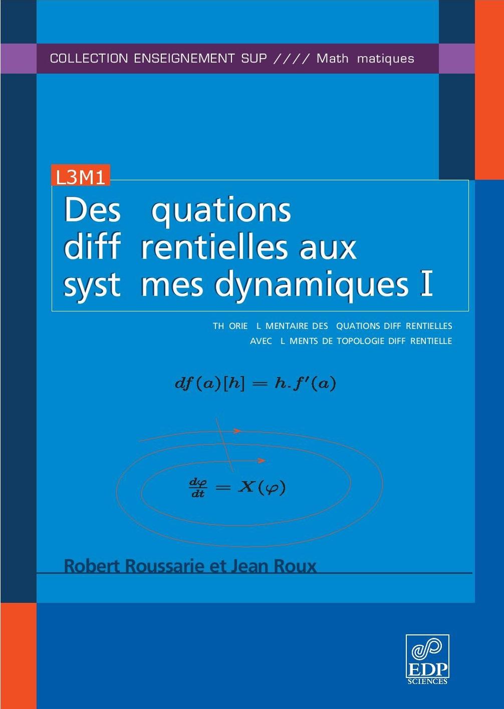 Des équations différentielles aux systèmes dynamiques : Tome 1
