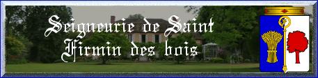 Seigneurie Saint Firmin des bois, Duché de Châteaurenard - Seigneurie de Kalimalice