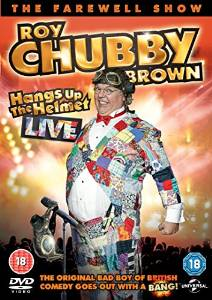 Roy 'Chubby' Brown Hangs Up The Helmet Live poster image
