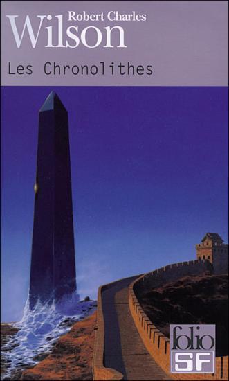 Les Chronolithes - Robert Charles Wilson