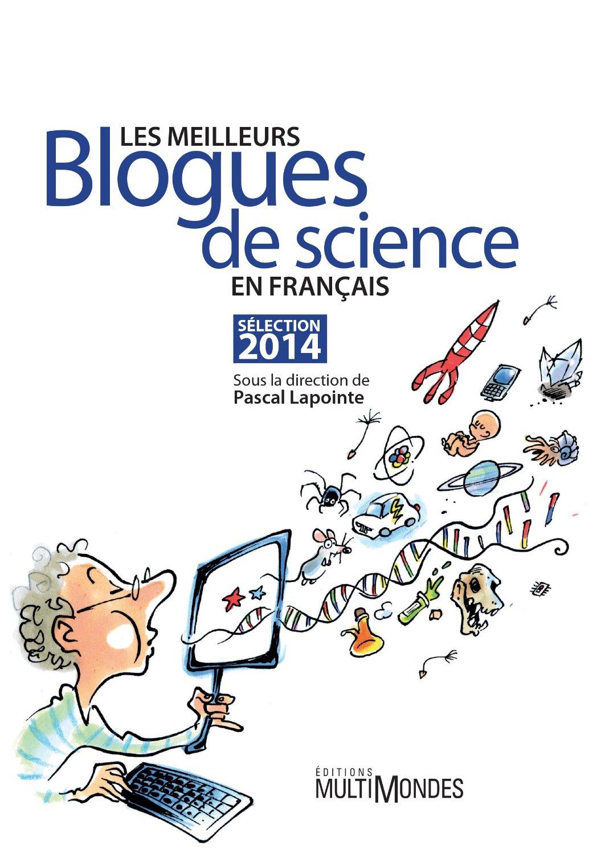 Les meilleurs blogues de science en français - Sélection 2014 : Sélection 2014