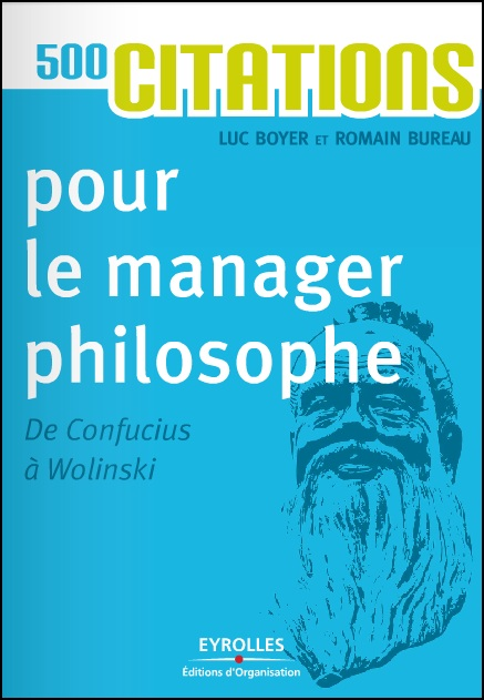 500 citations pour le manager philosophe : De Confucius à Wolinski