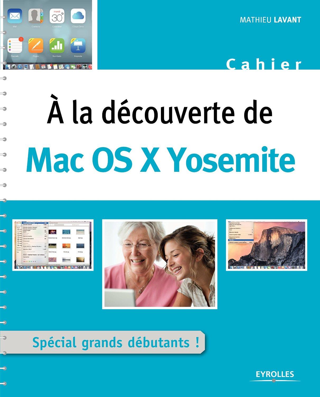 A la découverte de Mac OS X Yosemite : Spécial grands débutants !