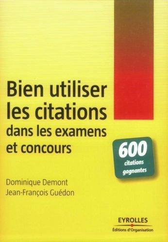 Bien utiliser les citations dans les examens et concours : 600 citations gagnantes