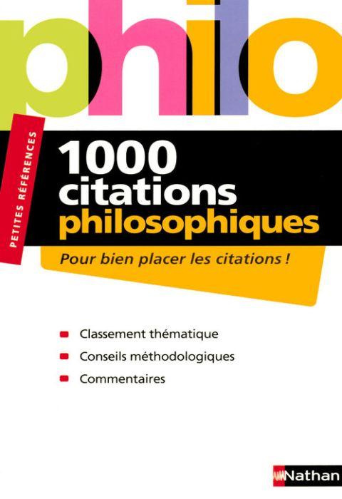 1000 Citations philosophiques : Pour bien placer les citations !
