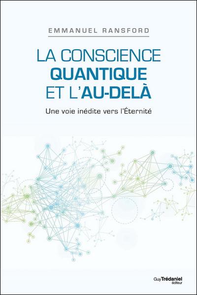 La conscience quantique et l'au-delà