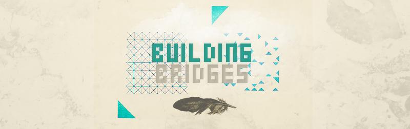 buidling bridges