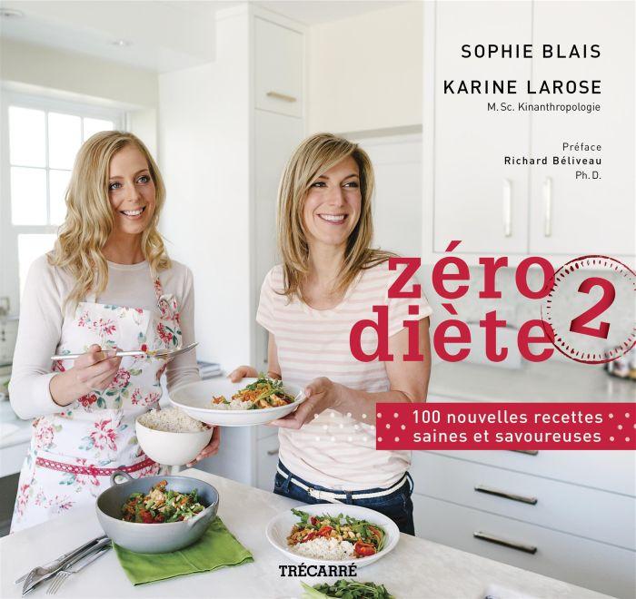 Zéro diète 2 : 100 nouvelles recettes saines et savoureuses