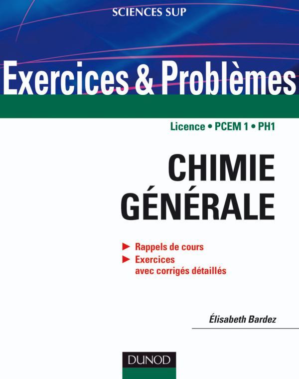 Chimie générale : Rappels de cours, Exercices avec corrigés détaillés