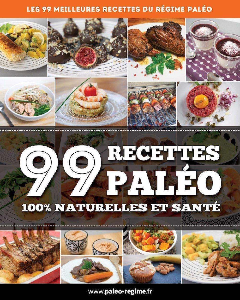 99 Recettes Paléo : 100% naturelles et santé