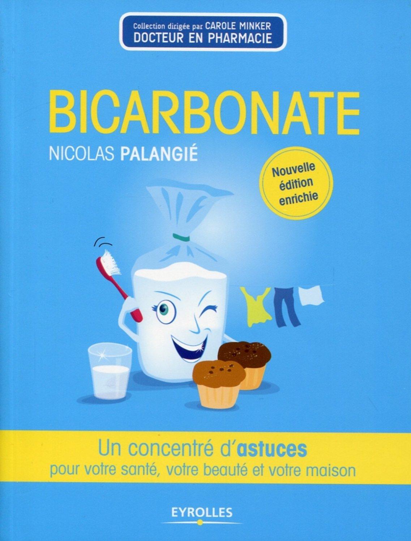 Bicarbonate : Un concentré d'astuces pour votre santé votre beauté et votre maison